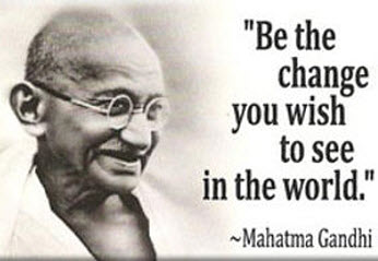 Be_the_change_you_wish_to_see_Mahatma_Gandhi